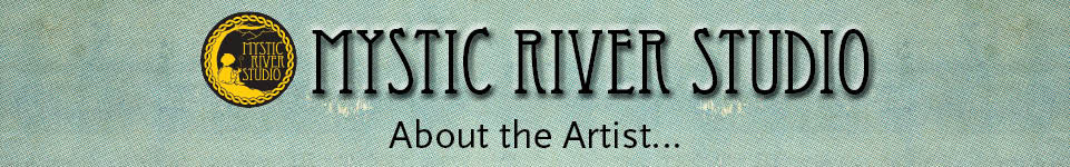 Mystic River Studio About The Artist